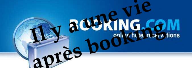Il y a une vie après Booking.com – Vol. 2