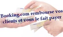 Booking.com rembourse vos clients et vous le fait payer