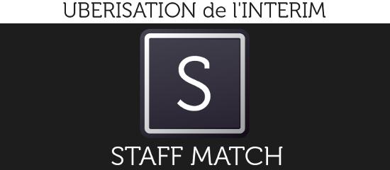 Uberisation de l'interim : la révolution Staffmatch