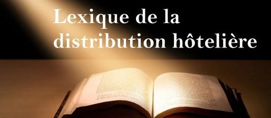Lexique pratique de la distribution hôtelière