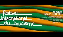 Festival international du Tourisme d'Angers, 15-17 juin 2017